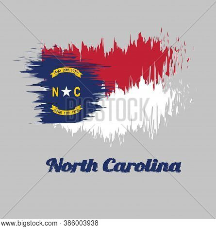 Brush Style Color Flag Of North Carolina, A Blue Union, A White Star With N And C, The Circle Contai