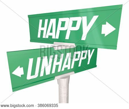 Happy Vs Unhappy Emotions Feeling Choice Two Way Signs 3d Illustration