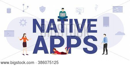 Native Apps Concept With Modern Big Text Or Word And People With Icon Related Modern Flat Style