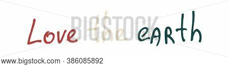 Handlettering Quotation About Ecology. Handwritten Text Isolated On White Background. Vector Illustr