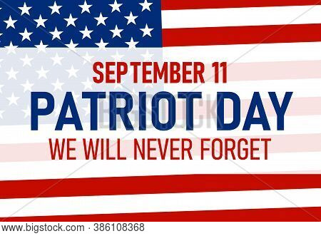 9 11 Patriot Day Background, Patriot Day September 11, 2001 Poster Template, We Will Never Forget Yo