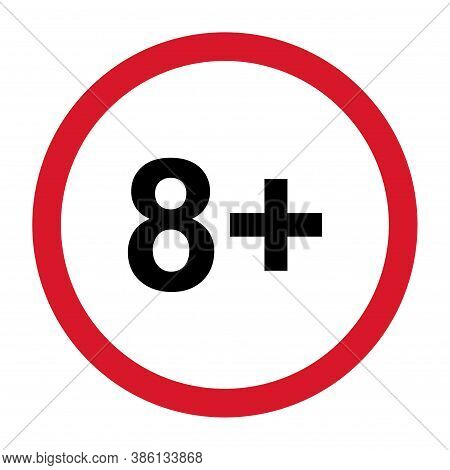 8 Restriction Flat Sign Isolated On White Background. Age Limit Symbol. No Under Eight Years Warning