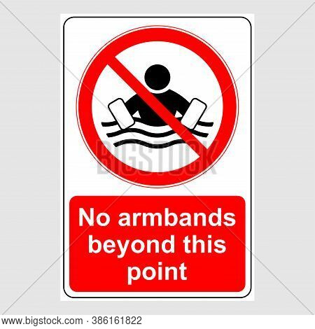 Water Safety Signs - No Armbands Beyond This Point. Prohibition Sign: No Armbands Beyond This Point.