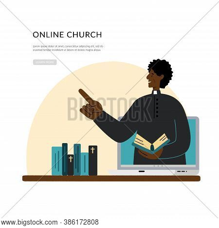 Concept Church And Liturgy Online. The Pastor Conducts Church Services Online. Dark Skinned Pastor.