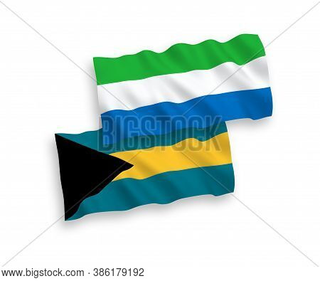 National Fabric Wave Flags Of Commonwealth Of The Bahamas And Sierra Leone Isolated On White Backgro