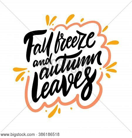 Fall Breeze And Autumn Leaves. Modern Calligraphy Phrase. Black Color Vector Illustration.