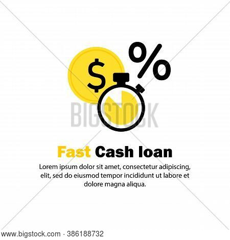 Fast Cash Loan Icon. Easy Loan, Instant Payment, Fast Money Growth, Financial Services. Easy Credit,