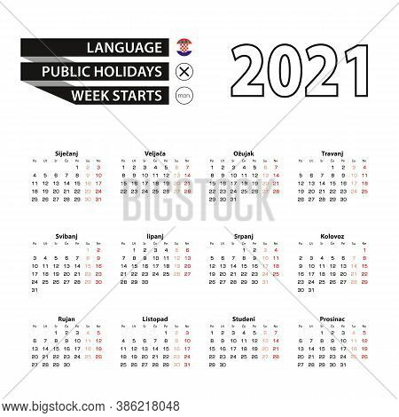 Calendar 2021 In Croatian Language, Week Starts On Monday. Vector Calendar 2021 Year.
