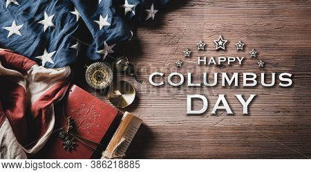 Happy Columbus Day Concept. Vintage American Flag With Compass And Treasure Manuscript With Happy Co