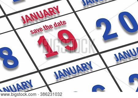 January 19th. Day 19 Of Month, Date Marked Save The Date  On A Calendar. Winter Month, Day Of The Ye