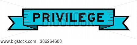 Vintage Blue Color Label Banner With Word Privilege On White Background