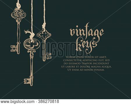 Banner With Vintage Keys, Lettering, And Place For Text On A Black Background. Gothic Font. Hand-dra