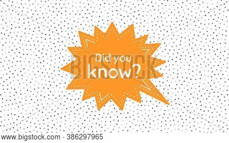 Did You Know. Orange Speech Bubble On Polka Dot Pattern. Special Offer Question Sign. Interesting Fa