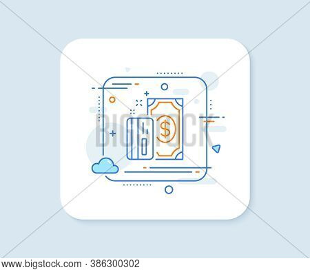 Money Line Icon. Abstract Square Vector Button. Payment Methods Sign. Credit Card Symbol. Payment Li
