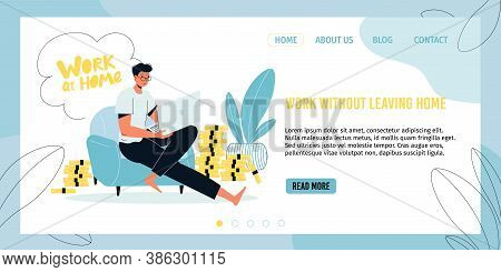 Man Freelancer At Home Lifestyle Design. Male E-business. Comfortable Domestic Office Workplace. Cor