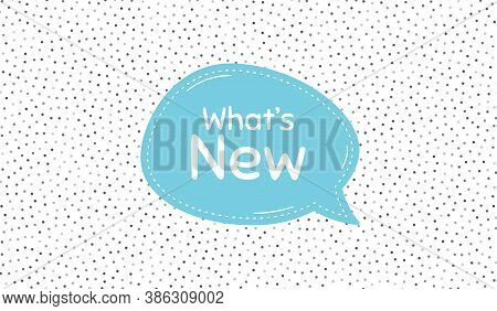 Whats New Symbol. Blue Speech Bubble On Polka Dot Pattern. Special Offer Sign. New Arrivals Symbol.
