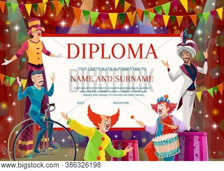 Education Diploma, Vector Certificate With Circus Artists For School Or Kindergarten. Cartoon Perfor