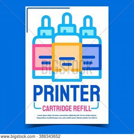 Printer Cartridge Refill Advertising Poster Vector. Printer Multicolor Ink Bottles On Creative Promo