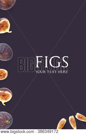 Creative Layout Of Fresh Ripe Figs. Food Photo. Figs On A White Background With Copy Space. Trendy M