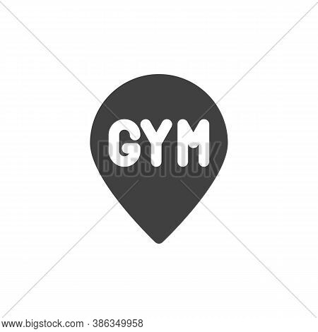 Gym Map Pointer Vector Icon. Filled Flat Sign For Mobile Concept And Web Design. Gym Location Pin Gl