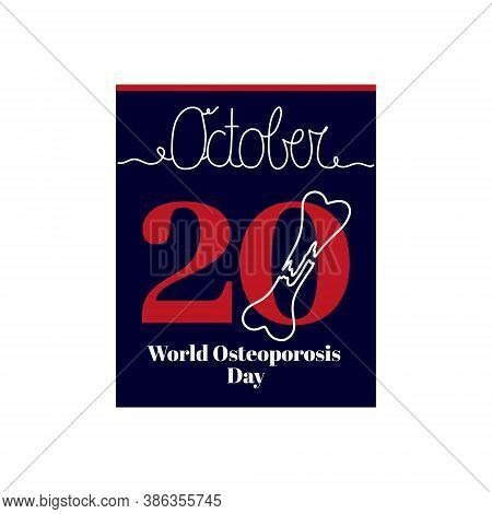 Calendar Sheet, Vector Illustration On The Theme Of World Osteoporosis Day On October 20. Decorated