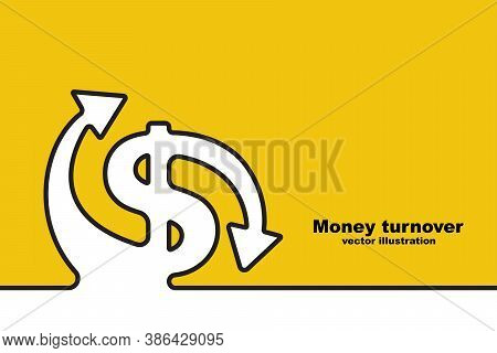 Money Turnover Sign. Landing Page Dollar Icon With Circular Arrows As A Symbol Of The Exchange Of Ca