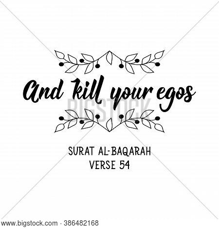 And Kill Your Egos. Muslim Lettering. Can Be Used For Prints Bags, T-shirts, Posters, Cards. Religio
