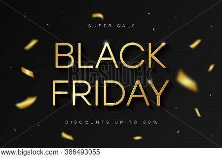 Black Friday Sale Banner. Golden Shiny Text On Black Background With Gold Confetti. Special Offer, D