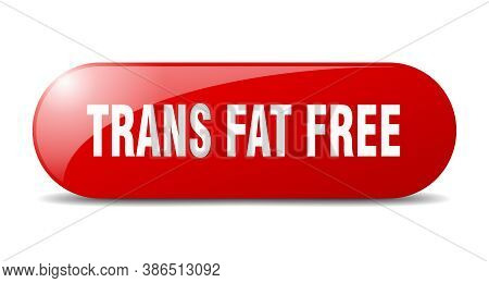 Trans Fat Free Button. Sticker. Banner. Rounded Glass Sign