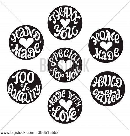 Hand Made, Made With Love, Hand Crafted, Thank You, 100% Quality. Set Of Hand Lettering Black Round