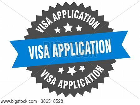 Visa Application Round Isolated Ribbon Label. Visa Application Sign