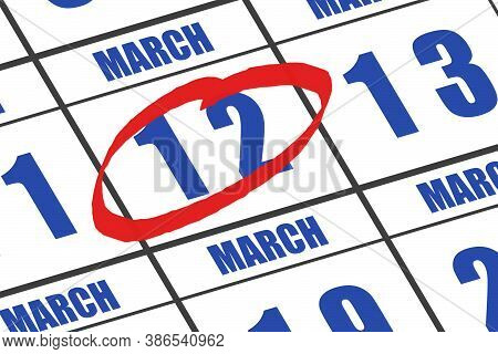 March 12th. Day 12 Of Month, Date Marked With Red Circle To Indicate Importance On A Calendar. Sprin