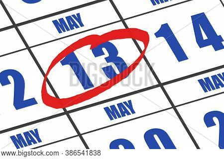 May 13th. Day 13 Of Month, Date Marked With Red Circle To Indicate Importance On A Calendar. Spring
