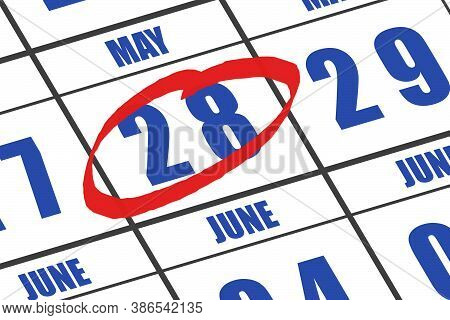 May 28th. Day 28 Of Month, Date Marked With Red Circle To Indicate Importance On A Calendar. Spring