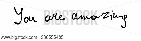 Handlettering Quotation About Love. Handwritten Text Isolated On White Background. Vector Illustrati