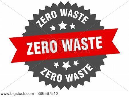 Zero Waste Round Isolated Ribbon Label. Zero Waste Sign