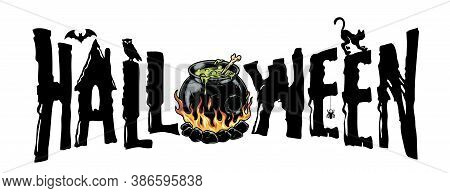 Halloween Typographic Vintage Concept With Lettering Witch Cauldron Full Of Magic Potion Bat Cat Spi