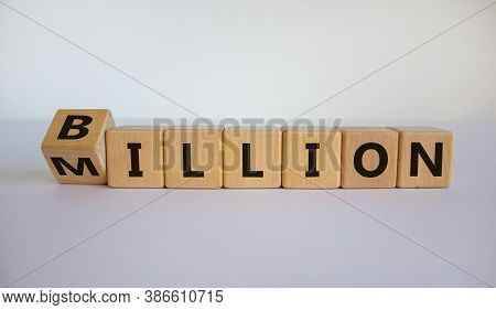 Turned A Cube And Changed The Expression 'million' To 'billion'. Beautiful White Background. Copy Sp