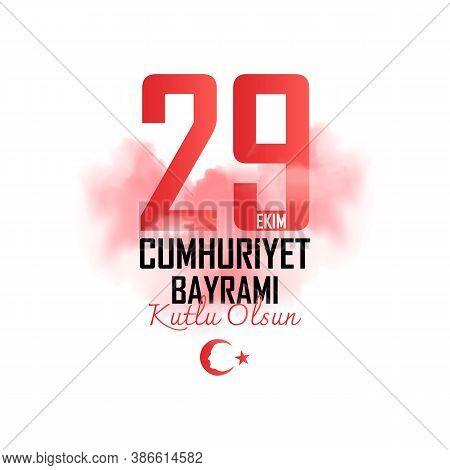29 October Turkey Republic Day, Happy Holiday. Vector Illustration. Turkish; 29 Ekim Cumhuriyet Bayr