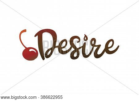 Vector Logo Desire. Design For The Confectionery, Cafe And Sweet Industry. Cherry And Font Stylized