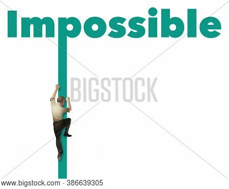 A Man Climbs The Letter P In The Word Impossible To Prove That It Is Possible.