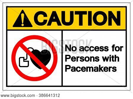 Caution No Access For Persons With Pacemakers Symbol Sign, Vector Illustration, Isolate On White Bac