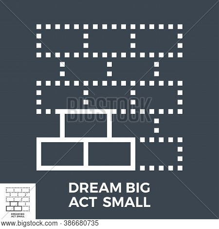 Dream Big Act Small Thin Line Vector Icon Isolated On The Black Background.