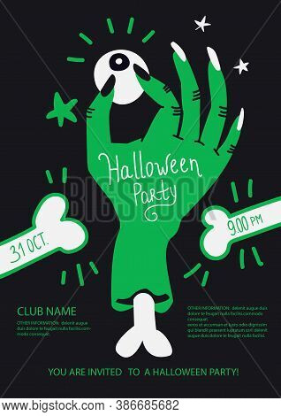 Halloween Party Poster Invite With Zombie Hand Holding An Eye. Layout Template Vector Illustration I