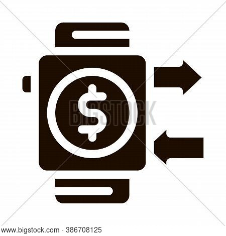 Payment Smart Watch Pay Pass Vector Icon. Online Transactions, Financial Internet Banking Payment Op