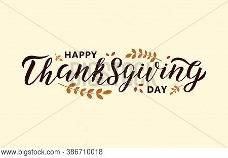 Hand Sketched Happy Thanksgiving Lettering Typography. Festive Lettering On A Beige Background With
