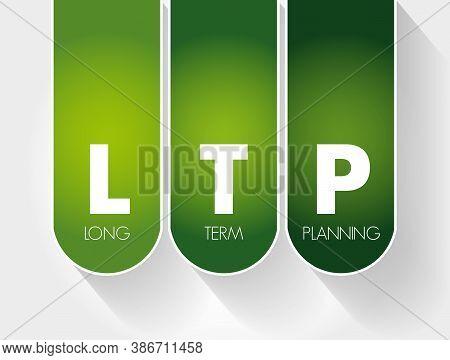 Ltp - Long-term Planning Acronym, Health Concept Background