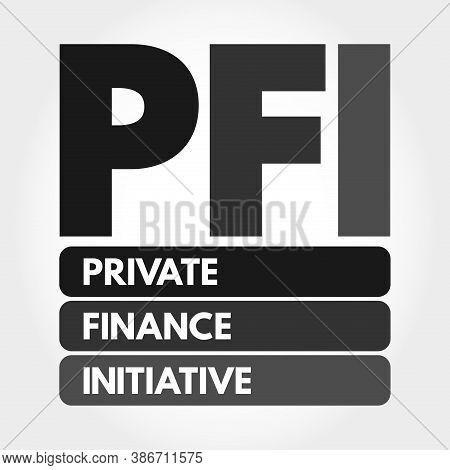 Pfi - Private Finance Initiative Acronym, Business Concept Background