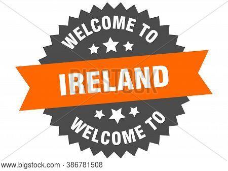 Ireland Sign. Welcome To Ireland Orange Sticker