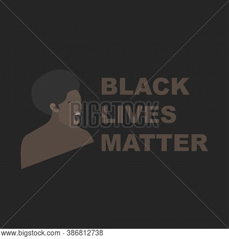 Black Angry Screams. The Slogan Is Black Lives Matter. Concept Of Protest, Rally For Equal Rights, A